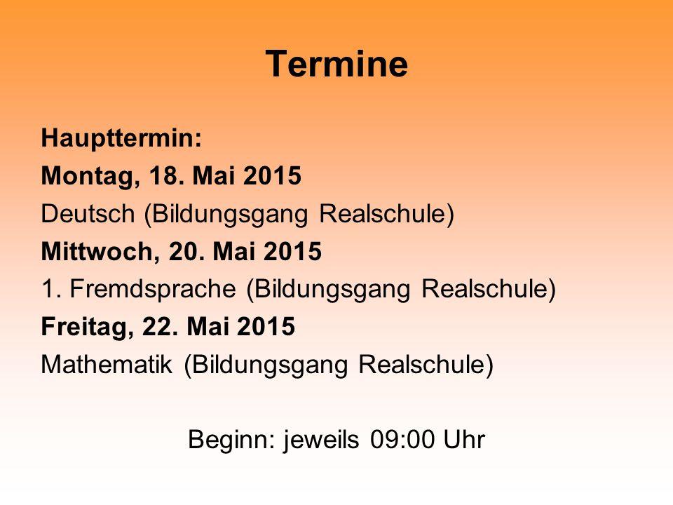 Termine Haupttermin: Montag, 18. Mai 2015