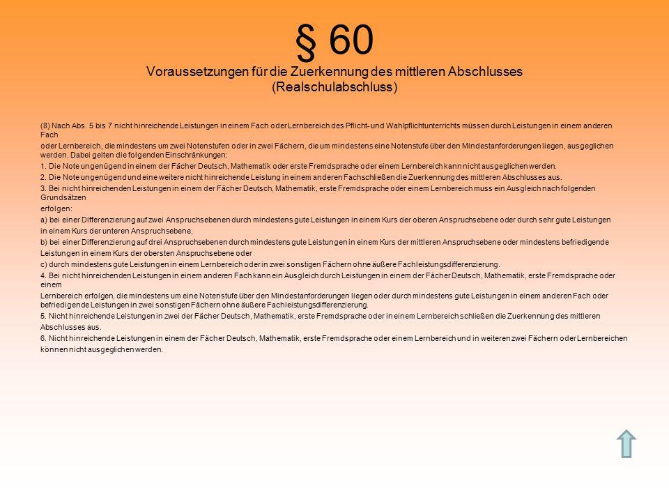 § 60 Voraussetzungen für die Zuerkennung des mittleren Abschlusses (Realschulabschluss)