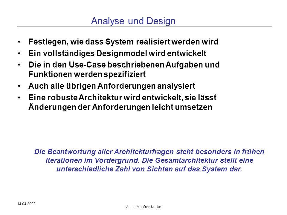 Analyse und Design Festlegen, wie dass System realisiert werden wird