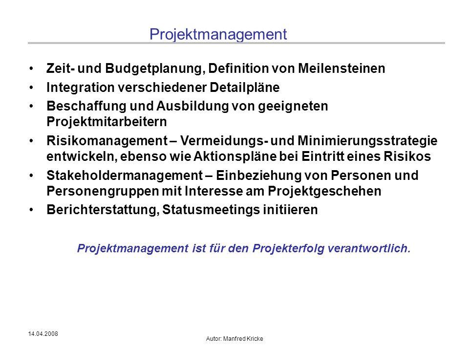 Projektmanagement ist für den Projekterfolg verantwortlich.