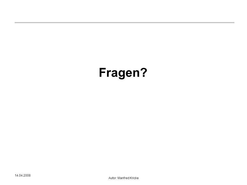 Fragen 14.04.2008 Autor: Manfred Kricke