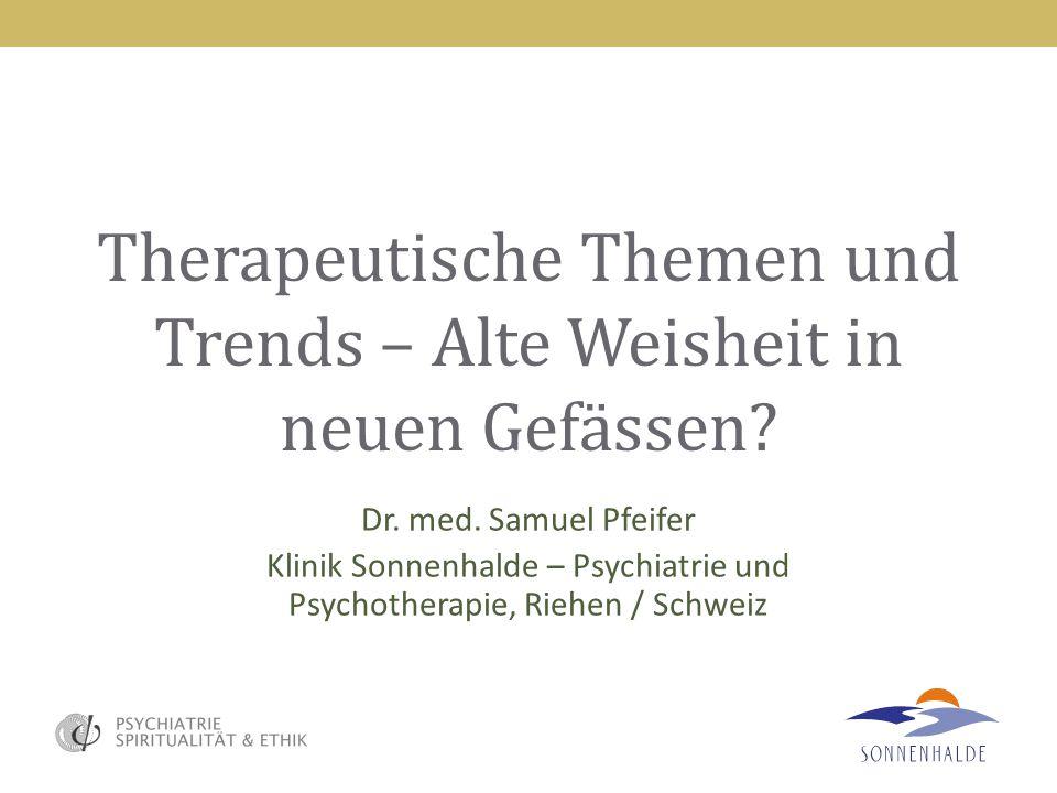 Therapeutische Themen und Trends – Alte Weisheit in neuen Gefässen