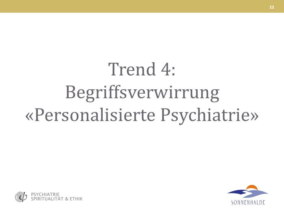 Trend 4: Begriffsverwirrung «Personalisierte Psychiatrie»
