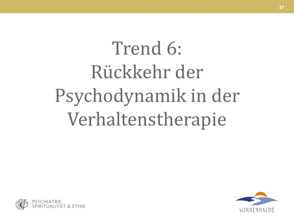 Trend 6: Rückkehr der Psychodynamik in der Verhaltenstherapie