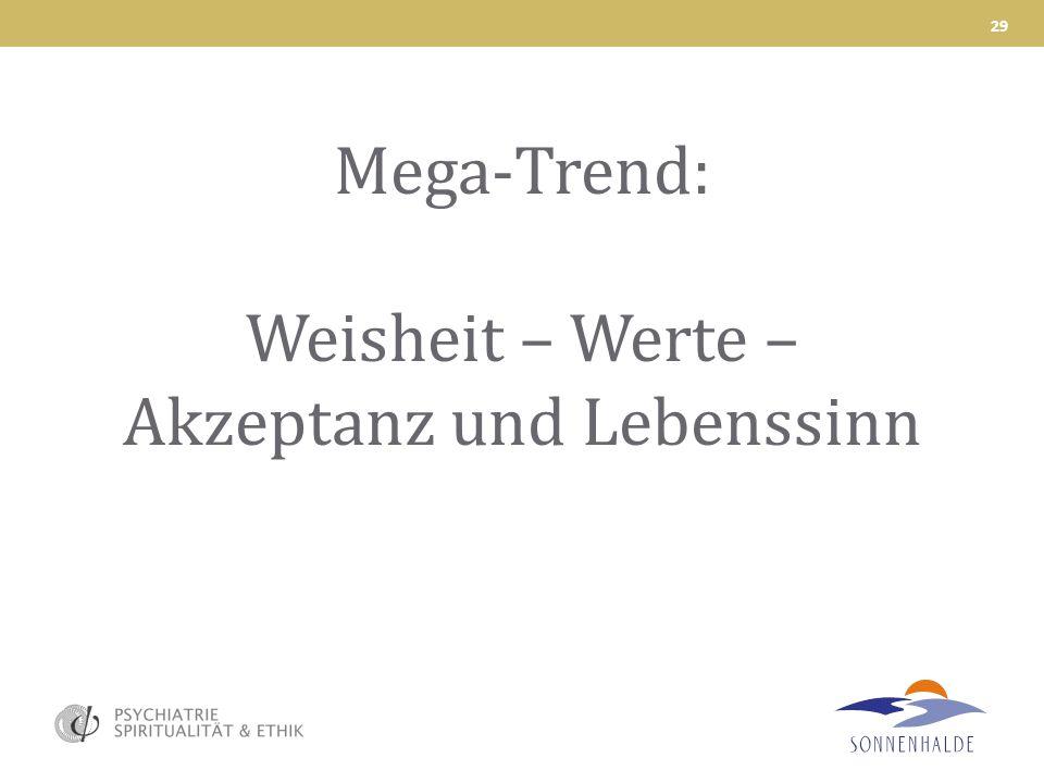 Mega-Trend: Weisheit – Werte – Akzeptanz und Lebenssinn