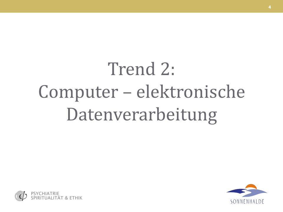 Trend 2: Computer – elektronische Datenverarbeitung