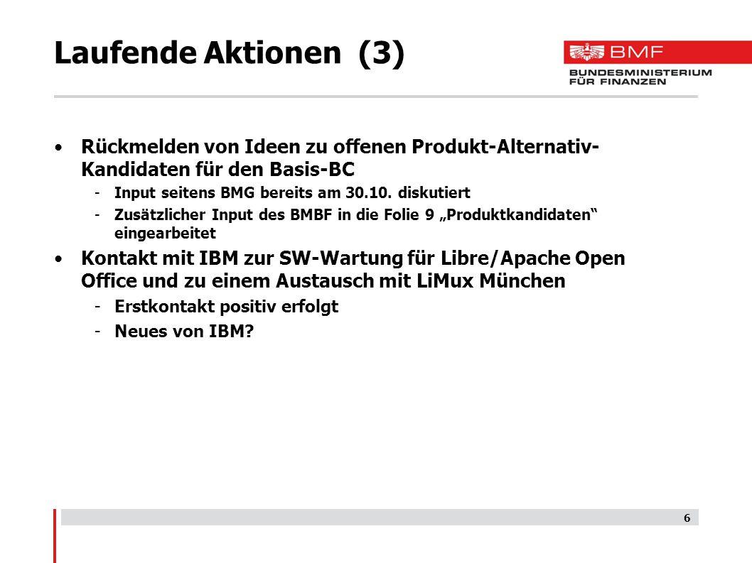 Laufende Aktionen (3) Rückmelden von Ideen zu offenen Produkt-Alternativ-Kandidaten für den Basis-BC.