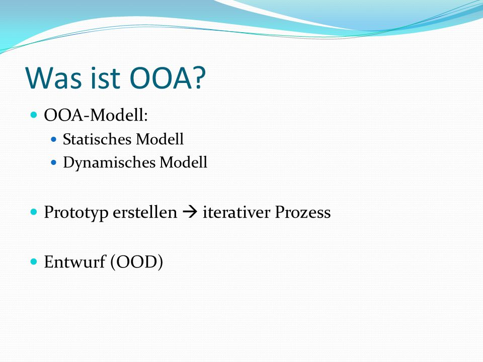 Was ist OOA OOA-Modell: Prototyp erstellen  iterativer Prozess