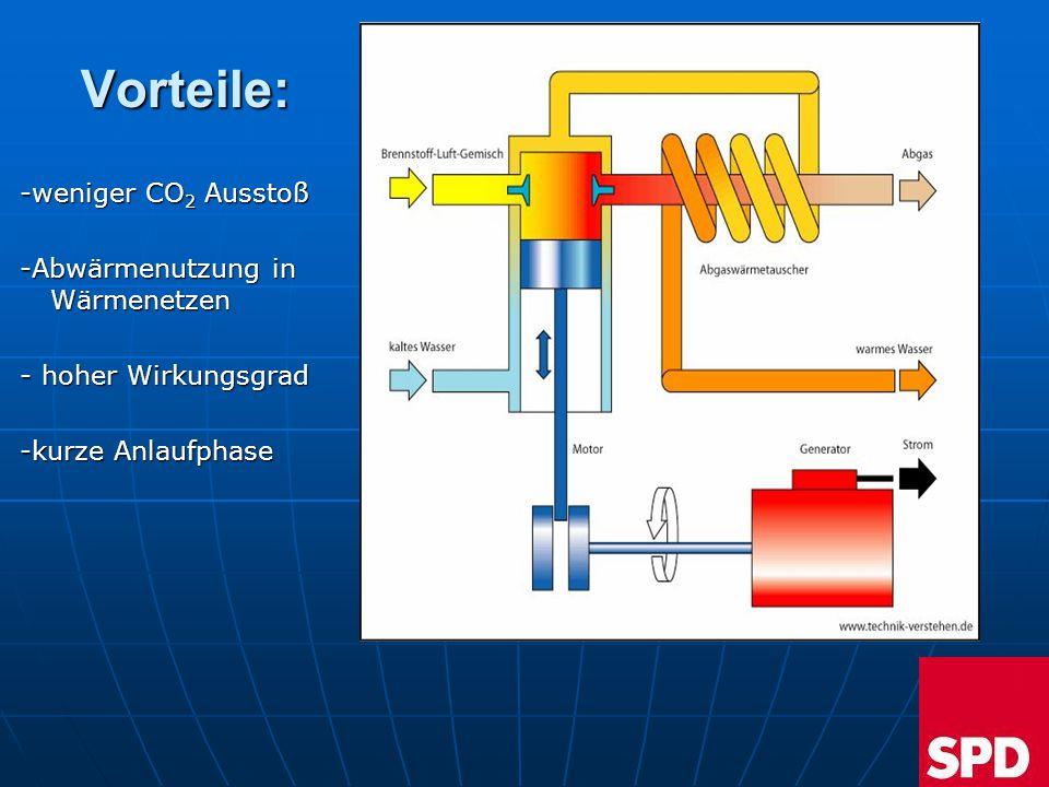 Vorteile: -weniger CO2 Ausstoß -Abwärmenutzung in Wärmenetzen