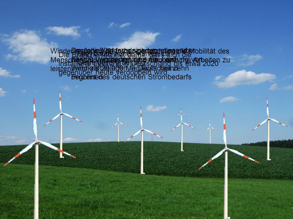 Windenergie wurde früher genutzt, um die Mobilität des Menschen zu verbessern und mechanische Arbeiten zu leisten.