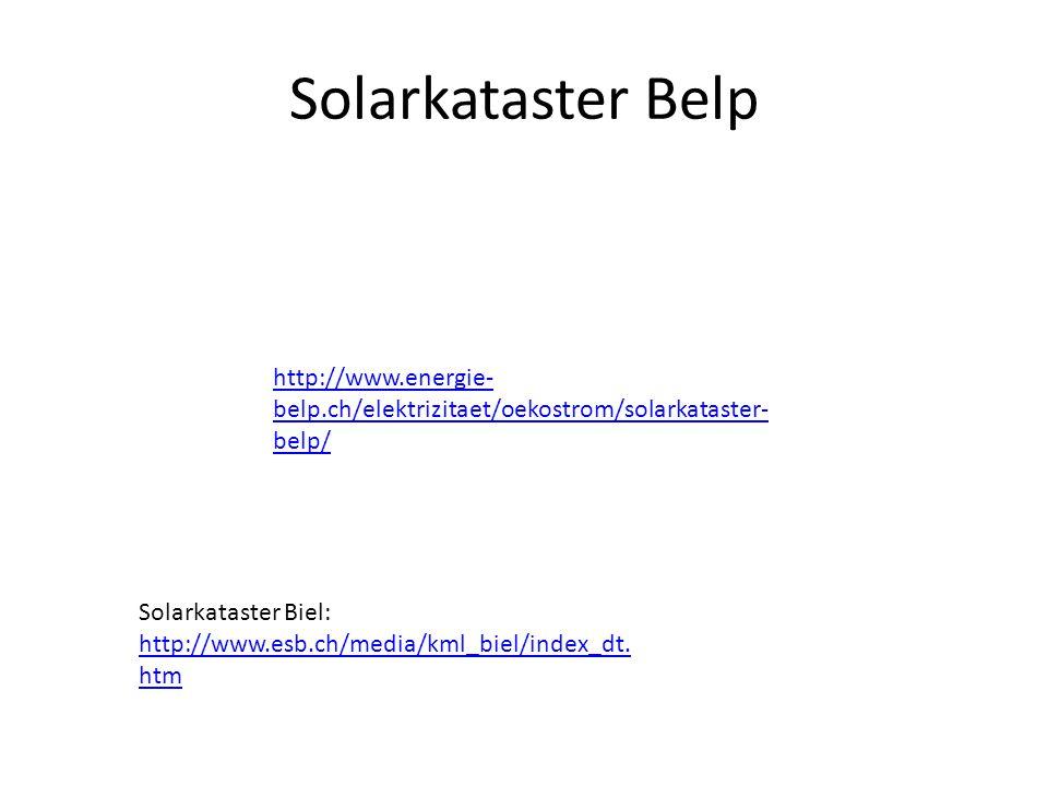 Solarkataster Belp http://www.energie-belp.ch/elektrizitaet/oekostrom/solarkataster-belp/ Solarkataster Biel: