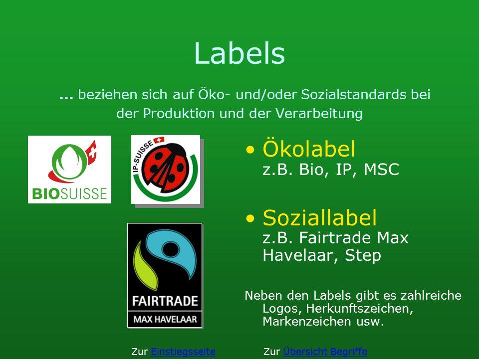 Labels ... beziehen sich auf Öko- und/oder Sozialstandards bei der Produktion und der Verarbeitung