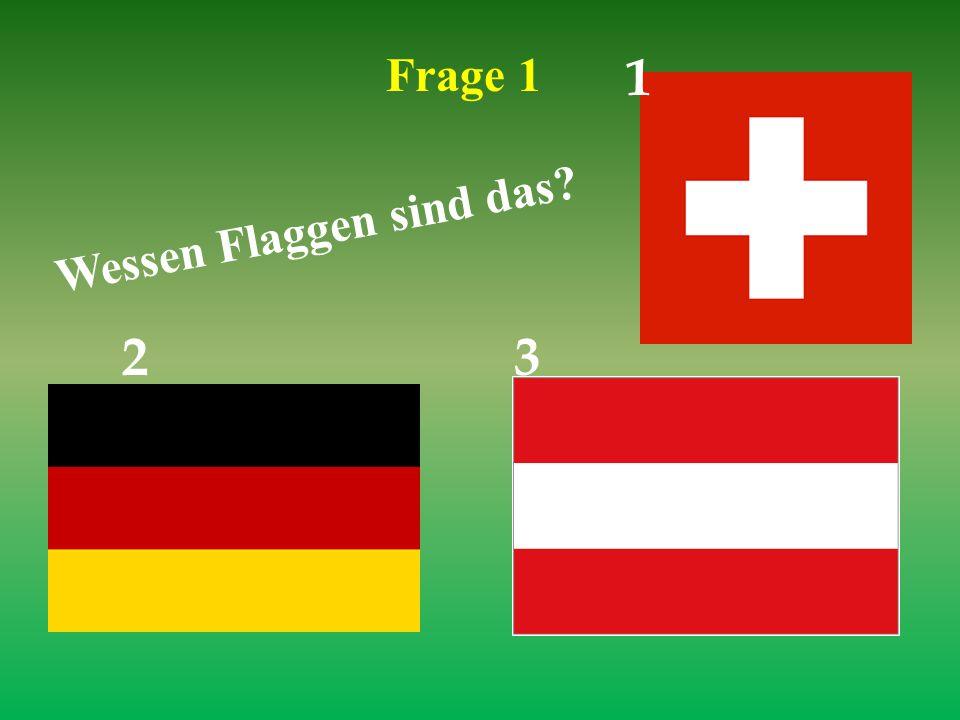 Frage 1 1 Wessen Flaggen sind das 2 3