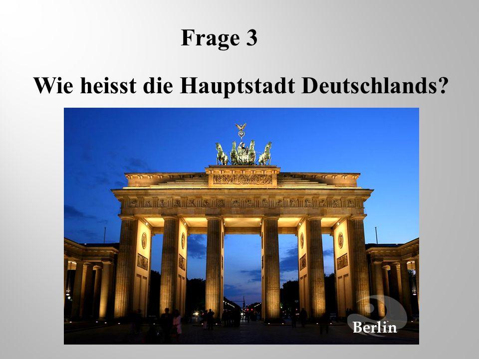 Wie heisst die Hauptstadt Deutschlands