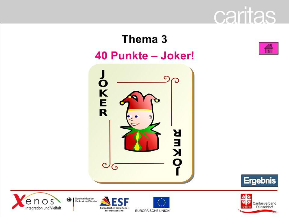 Thema 3 40 Punkte – Joker! Ergebnis