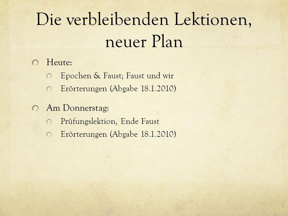 Die verbleibenden Lektionen, neuer Plan