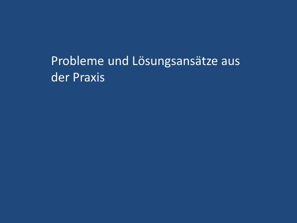 Probleme und Lösungsansätze aus der Praxis