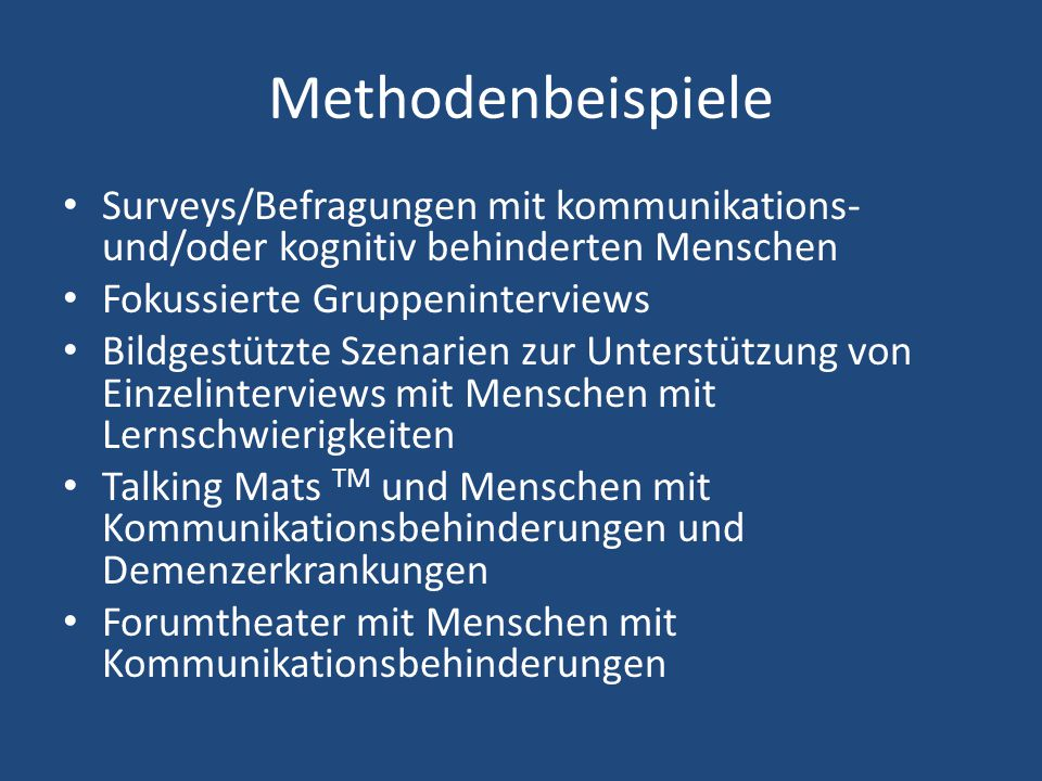 Methodenbeispiele Surveys/Befragungen mit kommunikations- und/oder kognitiv behinderten Menschen. Fokussierte Gruppeninterviews.