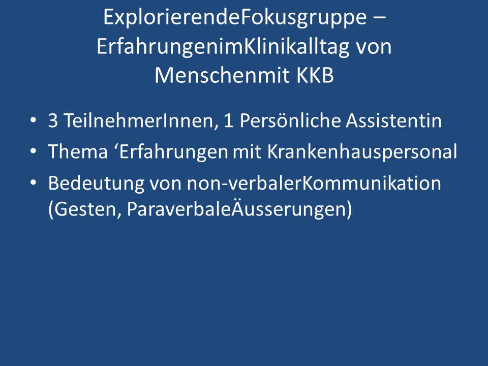 ExplorierendeFokusgruppe – ErfahrungenimKlinikalltag von Menschenmit KKB