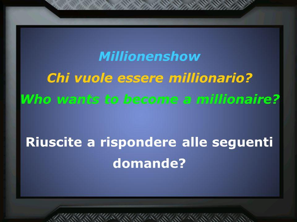 Chi vuole essere millionario Who wants to become a millionaire
