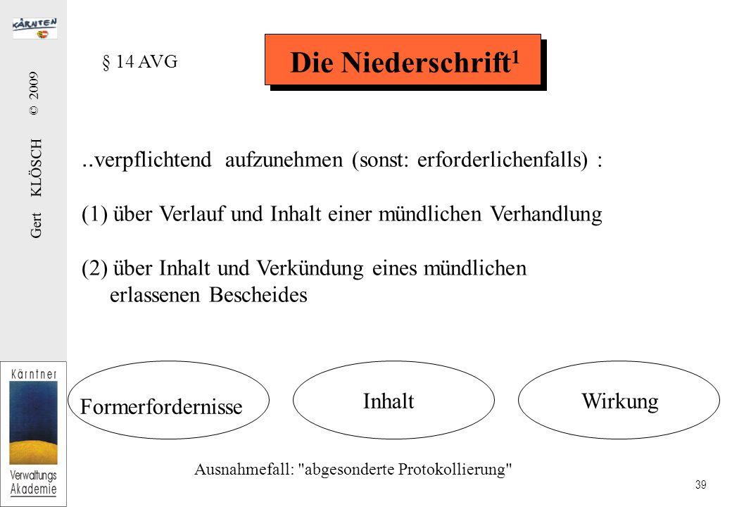 """Die Niederschrift2 § 14 Abs 1 AVG: Gegenstand und Inhalt einer Niederschrift. § 14 Abs 2 AVG: """"Pflicht-Inhalt"""