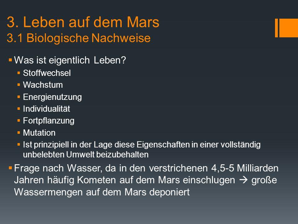 3. Leben auf dem Mars 3.1 Biologische Nachweise