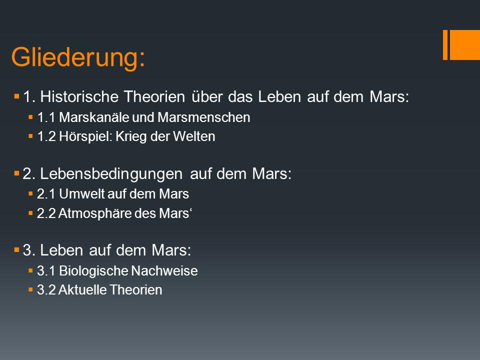 Gliederung: 1. Historische Theorien über das Leben auf dem Mars: