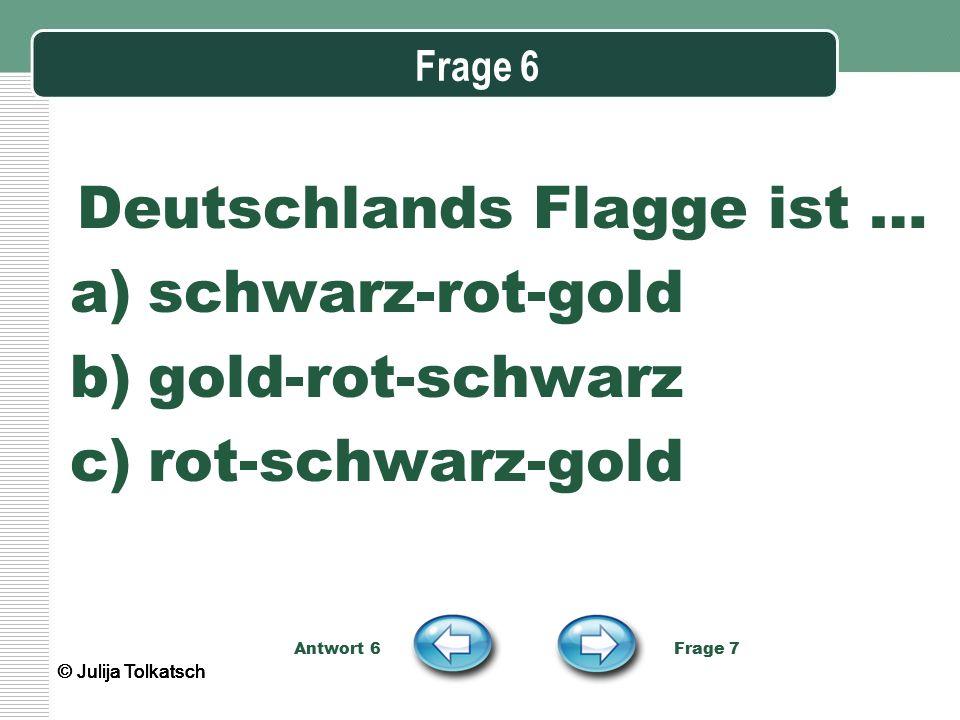 Deutschlands Flagge ist …