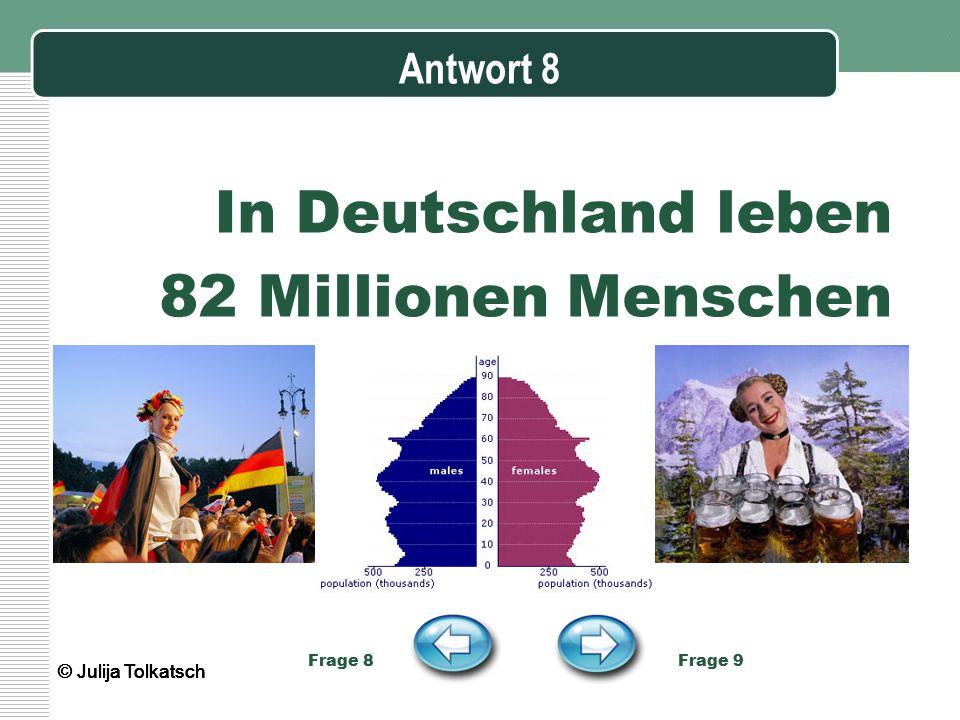 In Deutschland leben 82 Millionen Menschen Antwort 8