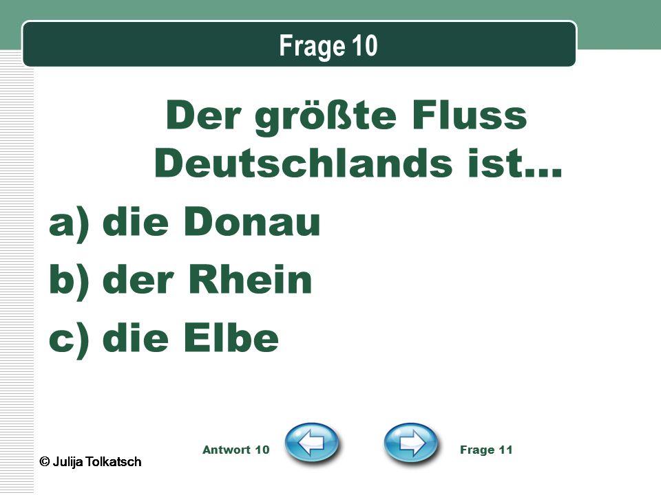 Der größte Fluss Deutschlands ist…