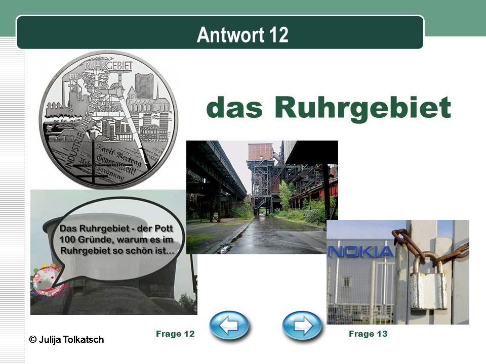 das Ruhrgebiet Antwort 12 © Julija Tolkatsch © Julija Tolkatsch