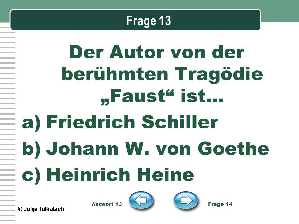 """Der Autor von der berühmten Tragödie """"Faust ist…"""