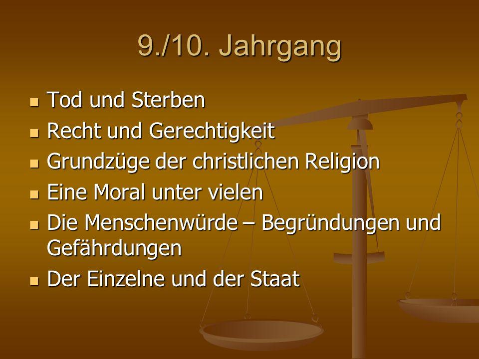 9./10. Jahrgang Tod und Sterben Recht und Gerechtigkeit