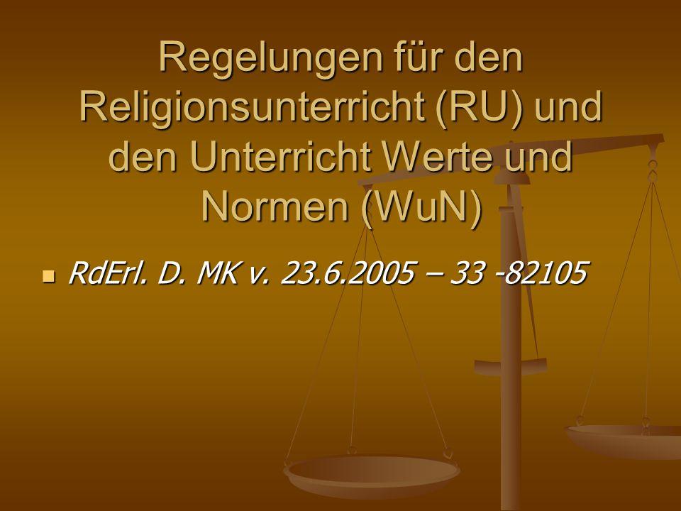 Regelungen für den Religionsunterricht (RU) und den Unterricht Werte und Normen (WuN)