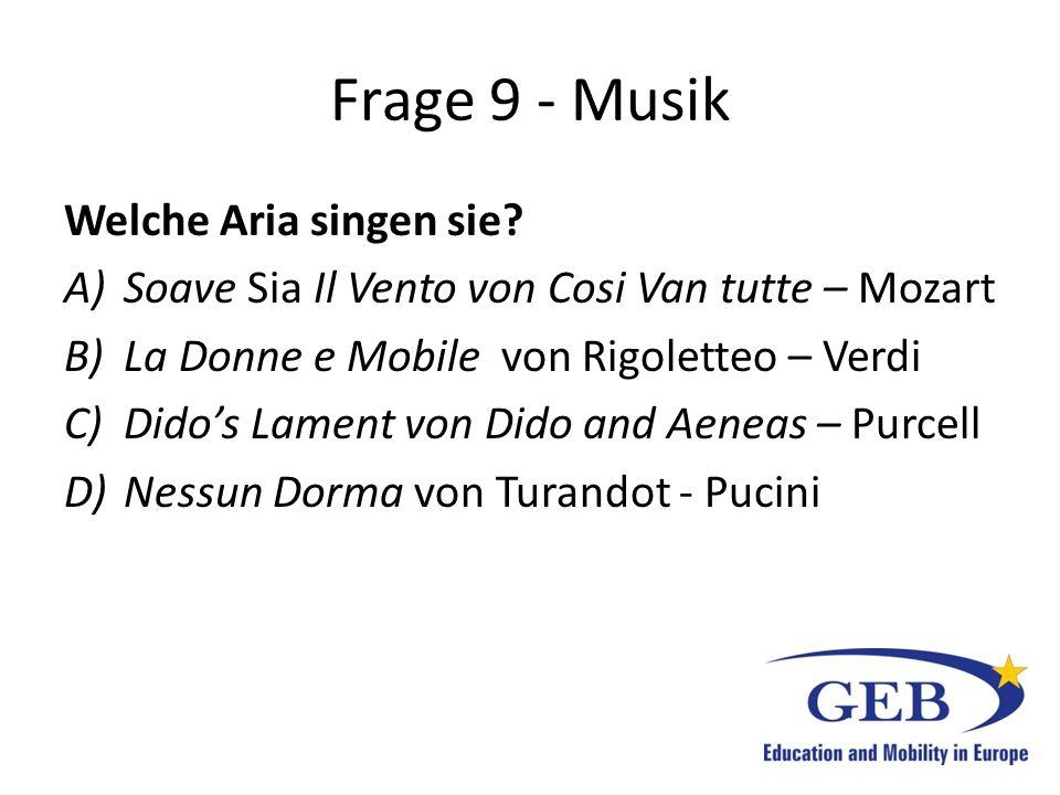 Frage 9 - Musik Welche Aria singen sie