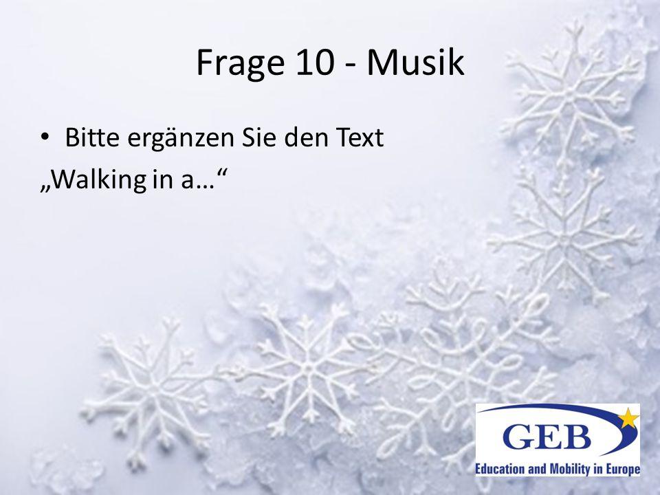 """Frage 10 - Musik Bitte ergänzen Sie den Text """"Walking in a…"""