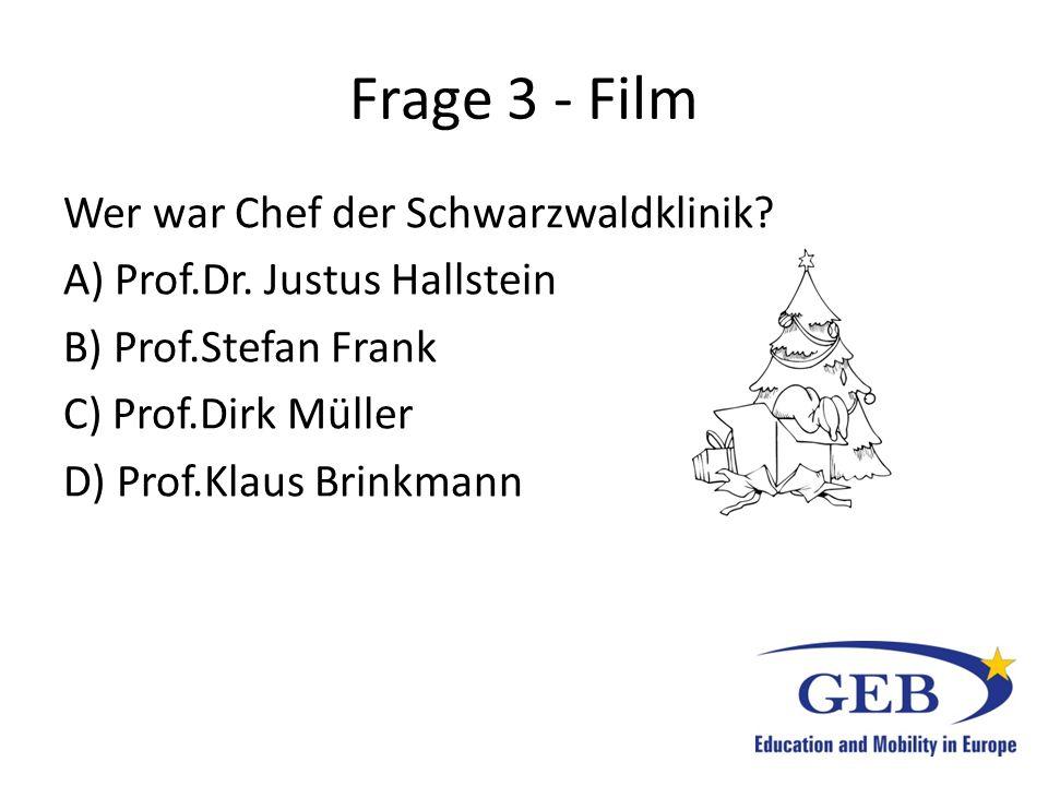 Frage 3 - Film Wer war Chef der Schwarzwaldklinik