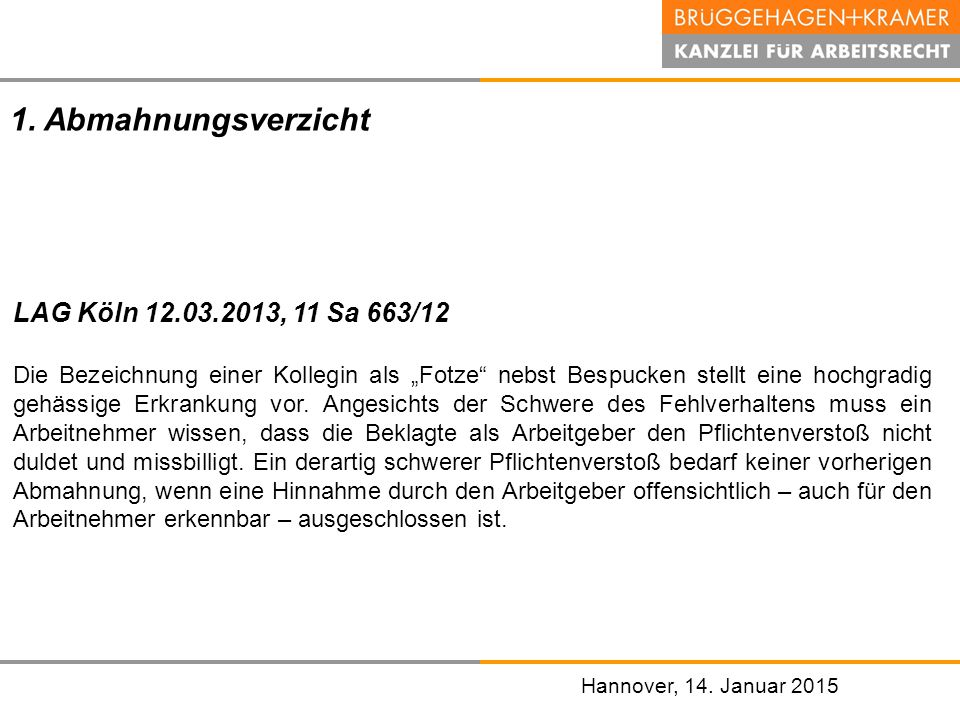 1. Abmahnungsverzicht LAG Köln 12.03.2013, 11 Sa 663/12