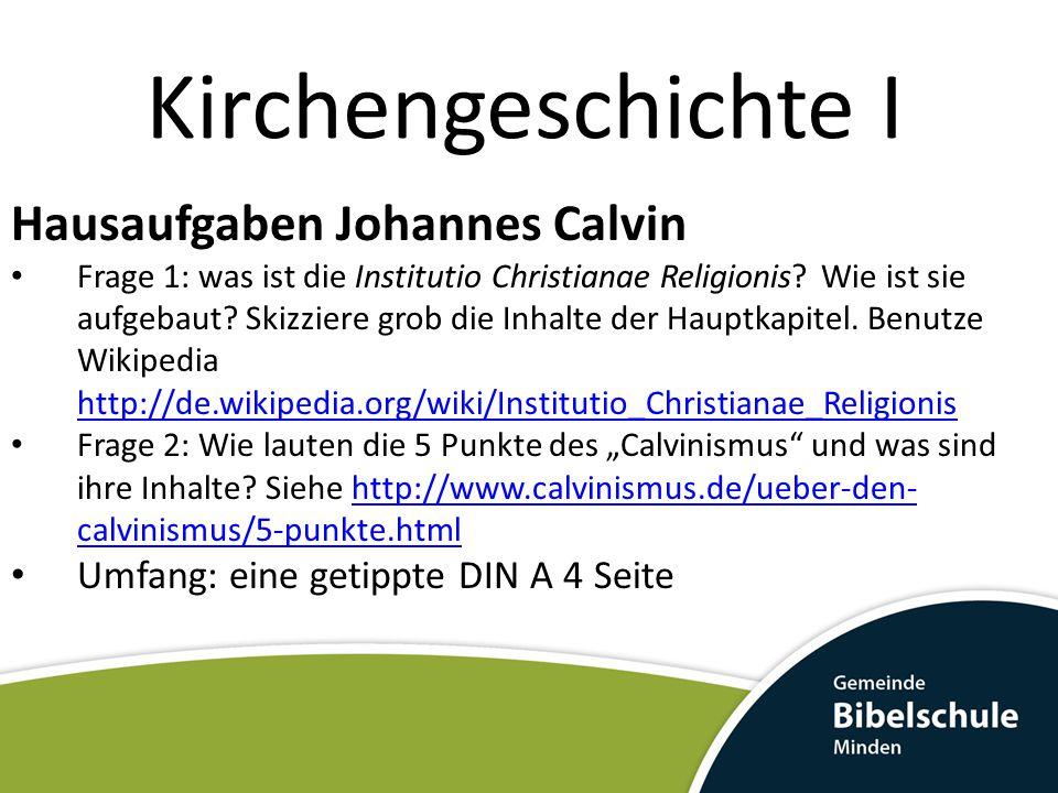 Kirchengeschichte I Hausaufgaben Johannes Calvin