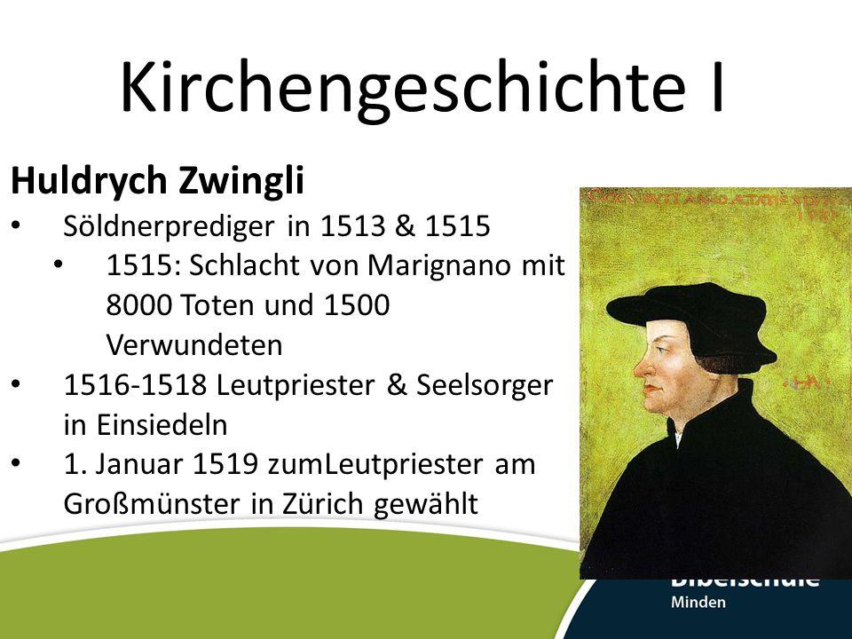 Kirchengeschichte I Huldrych Zwingli Söldnerprediger in 1513 & 1515