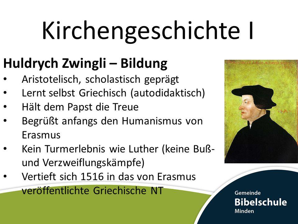 Kirchengeschichte I Huldrych Zwingli – Bildung
