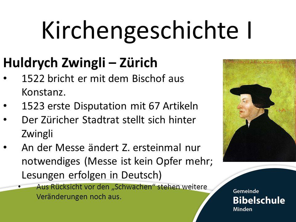 Kirchengeschichte I Huldrych Zwingli – Zürich