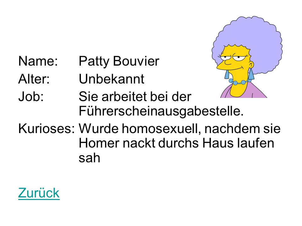 Name: Patty Bouvier Alter: Unbekannt. Job: Sie arbeitet bei der Führerscheinausgabestelle.