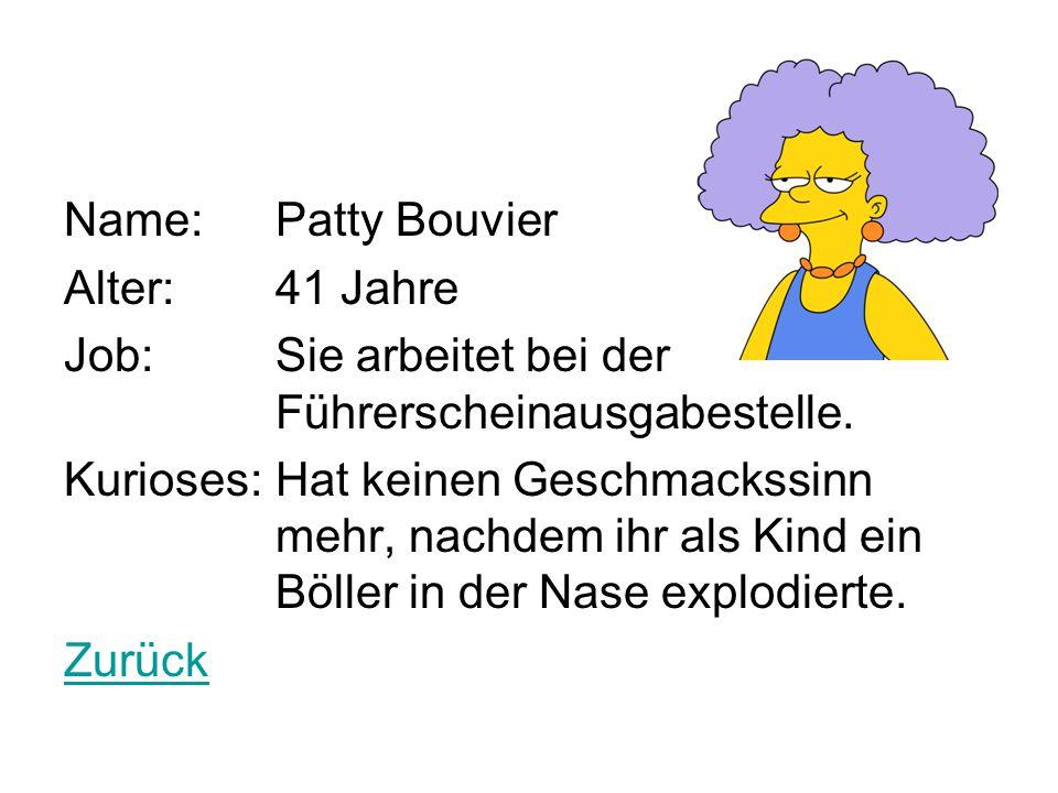 Name: Patty Bouvier Alter: 41 Jahre. Job: Sie arbeitet bei der Führerscheinausgabestelle.