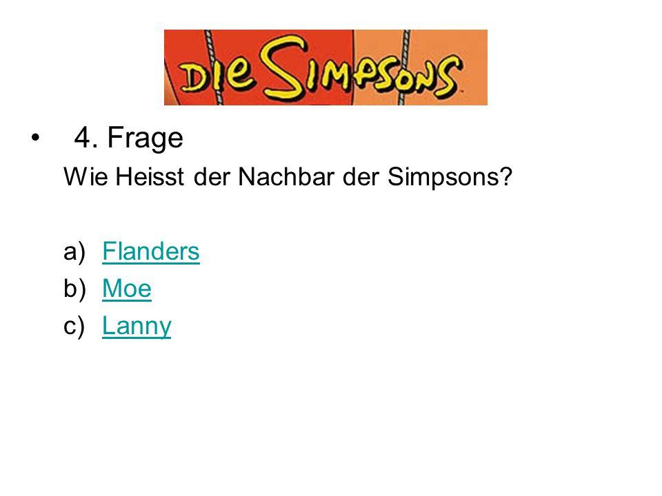 Quiz 4. Frage Wie Heisst der Nachbar der Simpsons Flanders Moe Lanny