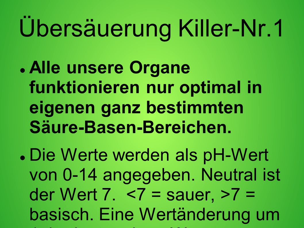 Übersäuerung Killer-Nr.1