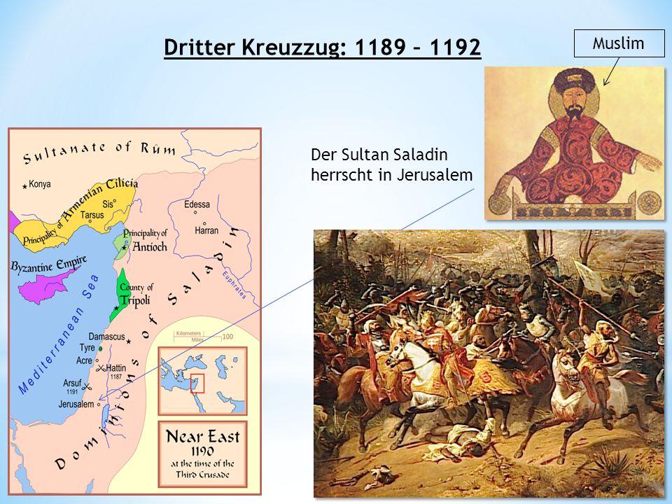 Dritter Kreuzzug: 1189 – 1192 Muslim