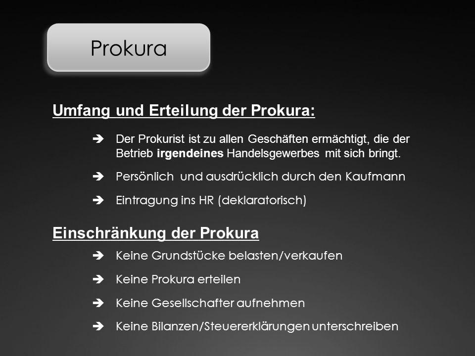 Prokura Umfang und Erteilung der Prokura: Einschränkung der Prokura