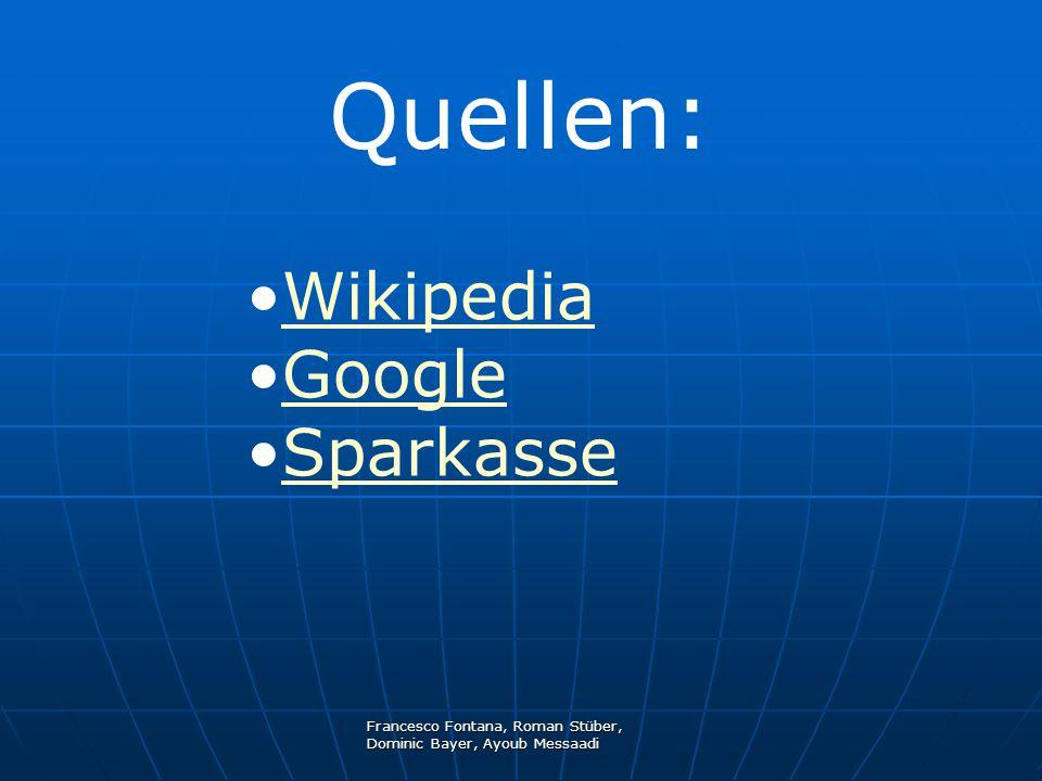 Quellen: Wikipedia Google Sparkasse