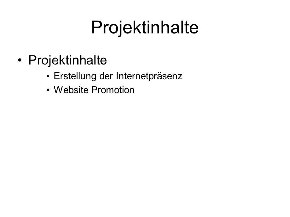 Projektinhalte Projektinhalte Erstellung der Internetpräsenz